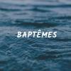 Copie de Copie de Culte de baptêmes